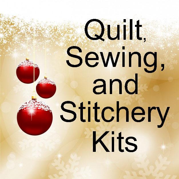 Quilt, Sewing & Stitchery Kits